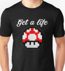 get a life funny old games play nostalgia mushroom little simple  T-Shirt
