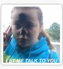LET ME TALK TO YOU Sticker
