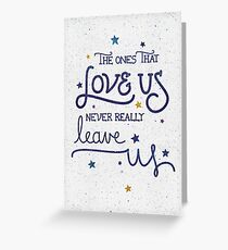 Never leave us Greeting Card