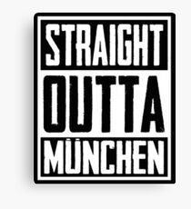 Straight Outta München Canvas Print