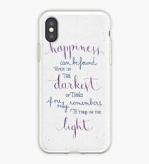 Happiness can be found even in the darkest of times iPhone Case