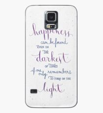 Happiness can be found even in the darkest of times Case/Skin for Samsung Galaxy