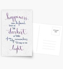 Happiness can be found even in the darkest of times Postcards