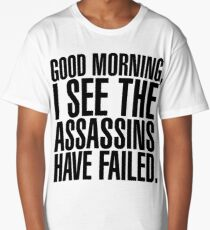 Good Morning, I See The Assassins Have Failed - version 1 - black Long T-Shirt