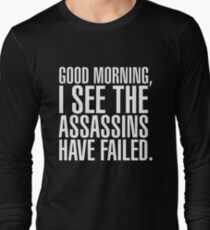 Good Morning, I See The Assassins Have Failed - version 2 - white T-Shirt