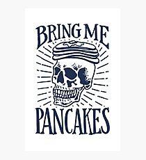Bring Me Pancakes Photographic Print