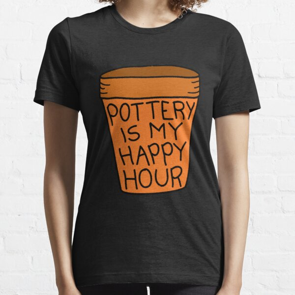 Pottery is my Happy Hour Essential T-Shirt