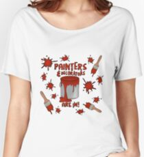 Painters and Decorators are in! Period, Menstrual, PMT, PMS Design Women's Relaxed Fit T-Shirt