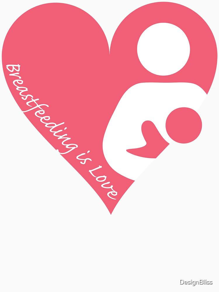 Breastfeeding is Love (T-Shirt) by DesignBliss