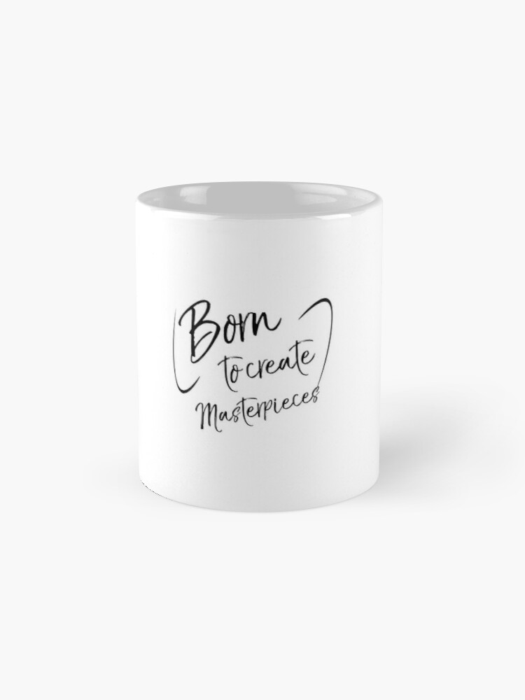 Alternate view of Born to Create Masterpieces Artistry Talent Mugs