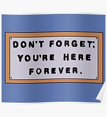 Don't Forget: You're Here Forever. Poster