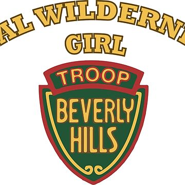 Troop Beverly Hills - Real Wilderness Girl by serendipitous08