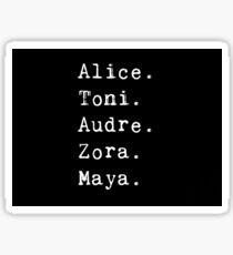 Alice. Toni. Audre. Zora. Maya. Sticker