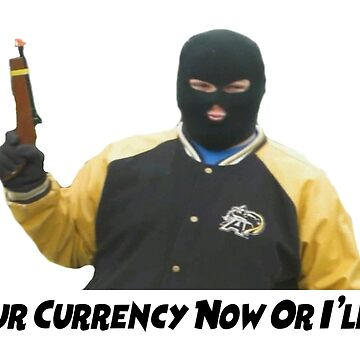 """Masked Dude """"All Your Currency Now"""" Shirt by BlueWoodStudios"""