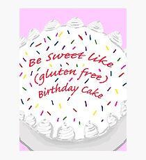 Be Sweet Like (Gluten Free) Birthday Cake Photographic Print