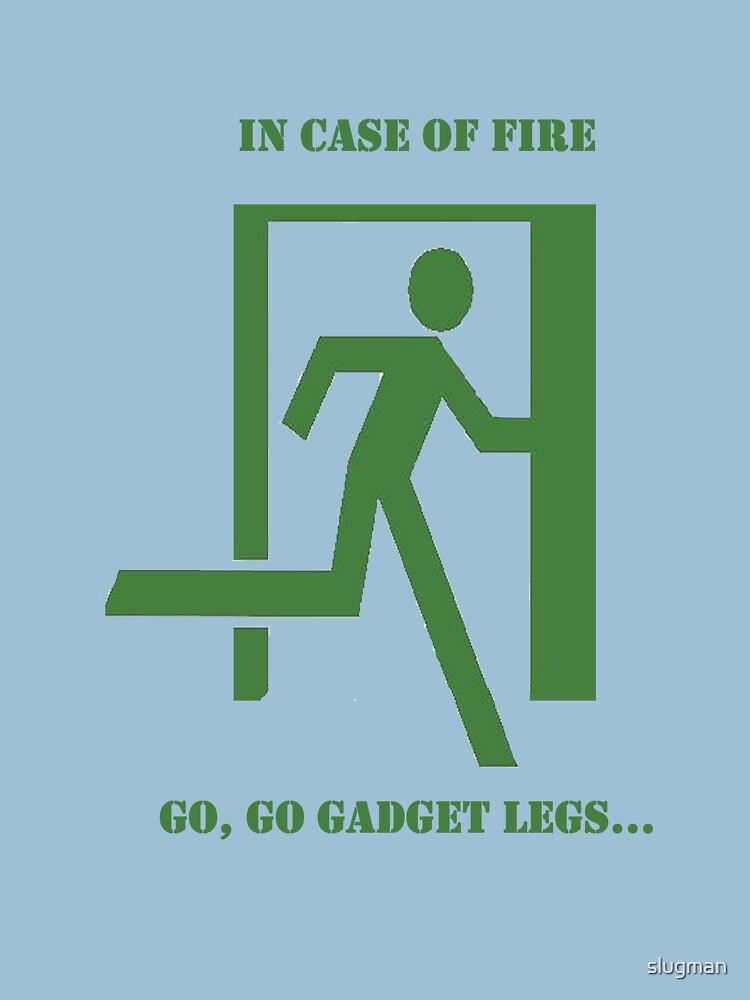 In case of fire....run by slugman