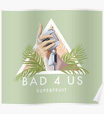 Bad 4 Us Poster
