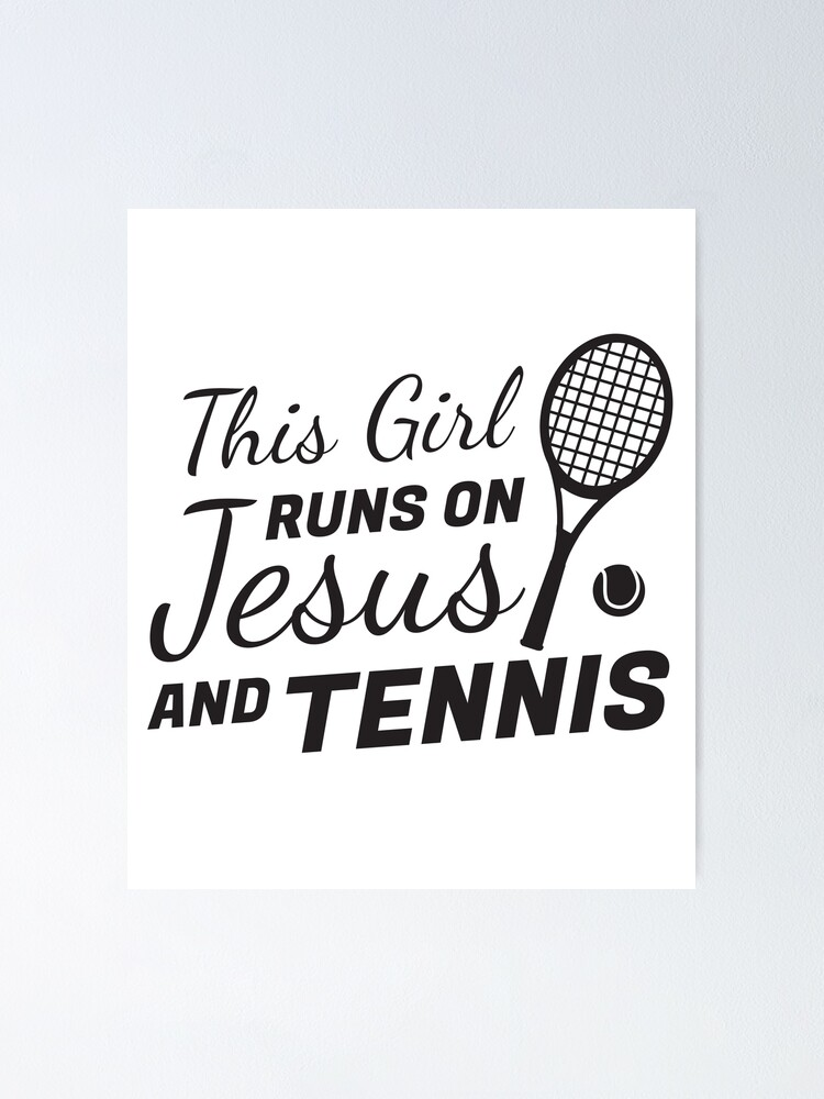 """Tennis Shirt, Girls Tennis Gift, Runs on Jesus"""" Poster by Infinity-Co 