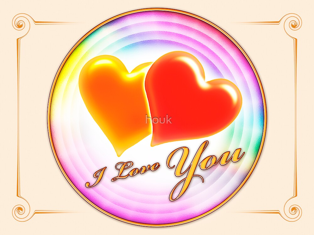 I Love You by houk