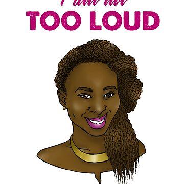 I am not too loud. by erdbaer