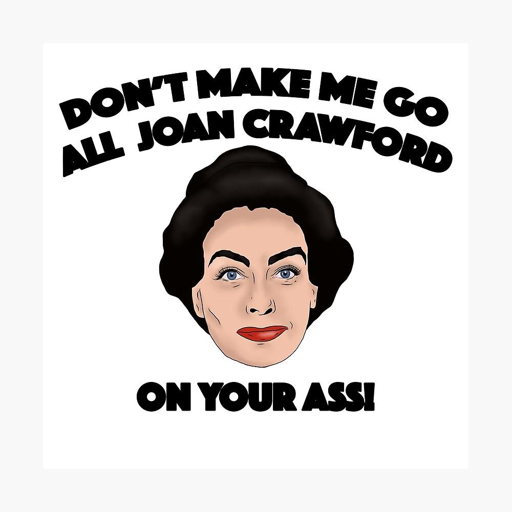 Joan Crawford inspirierte Illustration. Lass mich nicht alle Joan Crawford auf deinen Arsch gehen Fotodruck