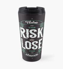 TAKE THE RISK  Travel Mug