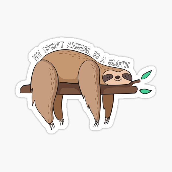 My Spirit Animal Is A Sloth Sticker