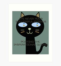 It's never your successful friends posting the inspirational quotes Art Print