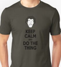 Keep Calm and do the thing Unisex T-Shirt