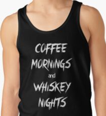 Coffee Mornings and Whiskey Nights Tank Top