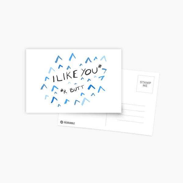 I Like You (r Butt) Postcard