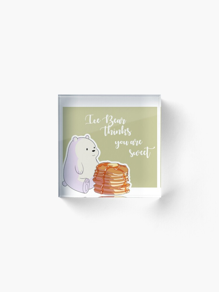 Alternate view of Ice Bear Thinks You're Sweet Acrylic Block