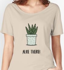 Aloe there Aloe Vera illustration and words Women's Relaxed Fit T-Shirt