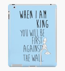 """When I am King, you will be first against the wall."" Radiohead - Dark iPad Case/Skin"