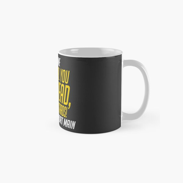 Play of the game - I Can't Heal you If I'm Dead Classic Mug