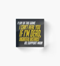 Play of the game - I Can't Heal you If I'm Dead Acrylic Block