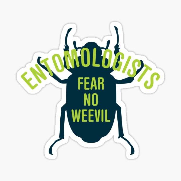 Entomologists Fear No Weevil Sticker
