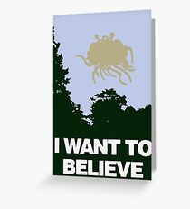 I Want to Believe in the Flying Spaghetti Monster Greeting Card