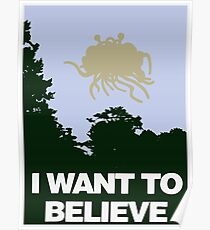 I Want to Believe in the Flying Spaghetti Monster Poster