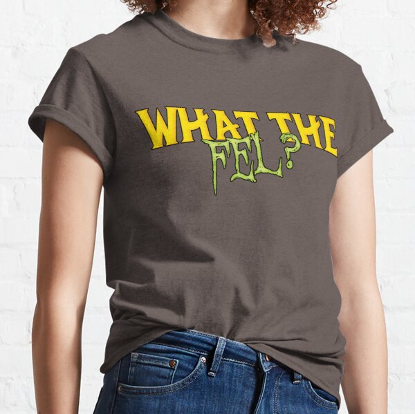 Funny WoW Design What The Fel? Classic T-Shirt