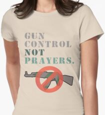 Gun Control Not Prayers Anti-NRA Women's Fitted T-Shirt