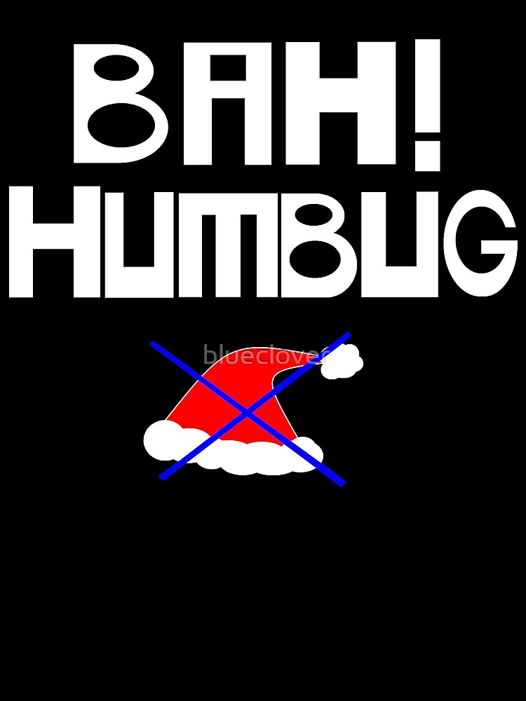 Bah! Humbug by blueclover