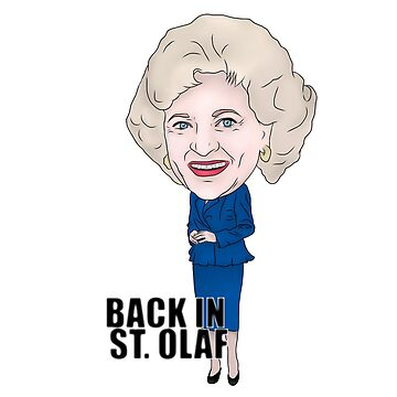 The Golden Girls, Rose Nylund Inspired Illustration. Betty White Back In ST. Olaf by MelancholyDoll