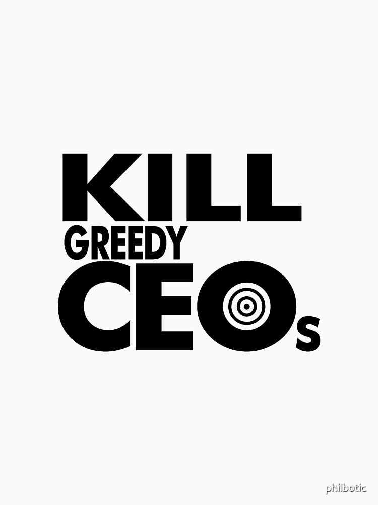 Kill greedy CEOs by philbotic