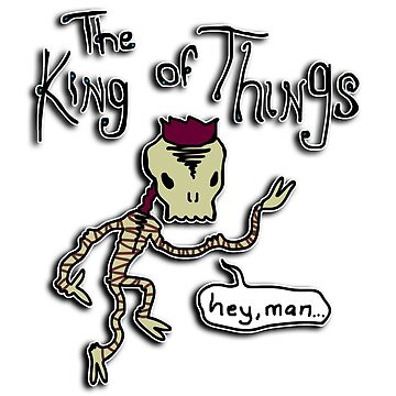 THE KING OF THINGS by juiceboysthe