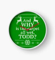 """Vacances de Noël """"Et pourquoi le tapis est-il tout mouillé, TODD?"""" Horloge"""