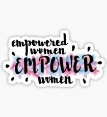 Empowered Women Empower Women Sticker