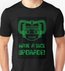 Have a Nice Upgrade! T-Shirt