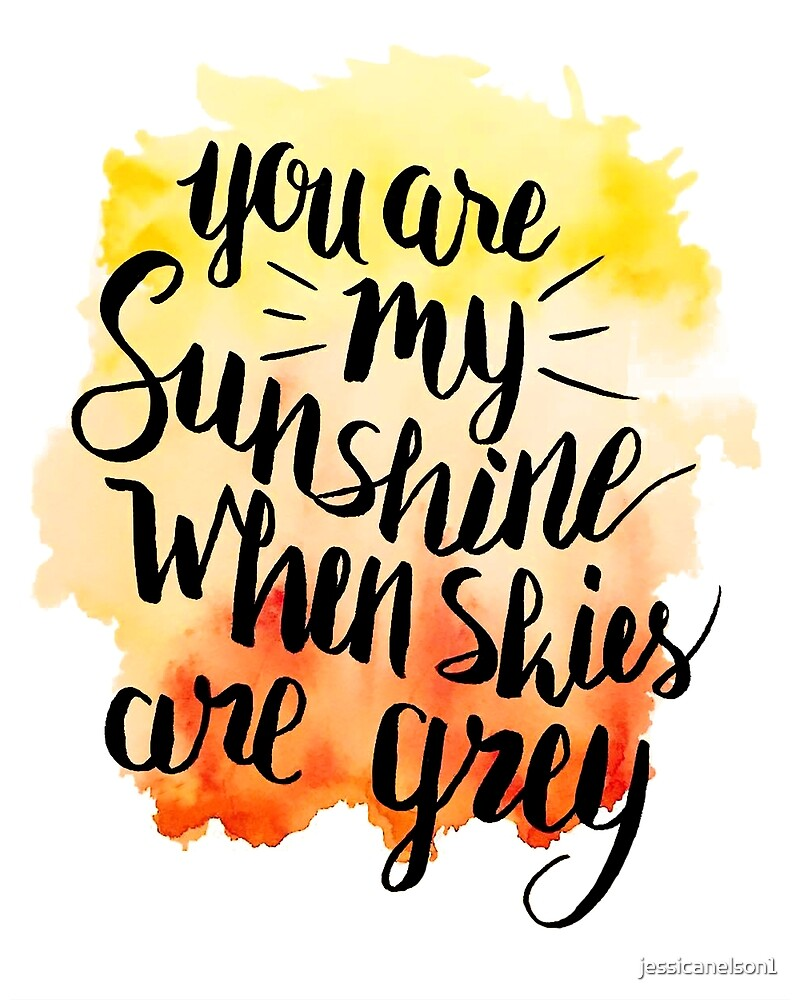 Quot You Are My Sunshine Brush Lettering Quot By Jessicanelson1