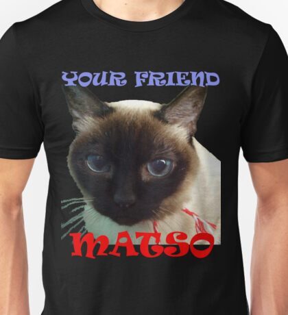 Your friend Matso T-Shirt